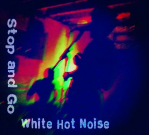 Stop and Go by White Hot Noise