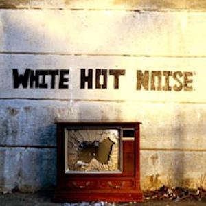White Hot Noise