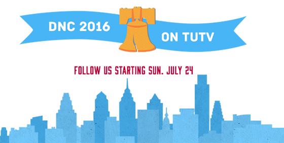 TUTV at the DNC
